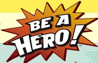 BE A HERO!